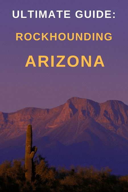 Rockhounding Arizona! Rocks, Gems And Minerals (Where To Find Them!)