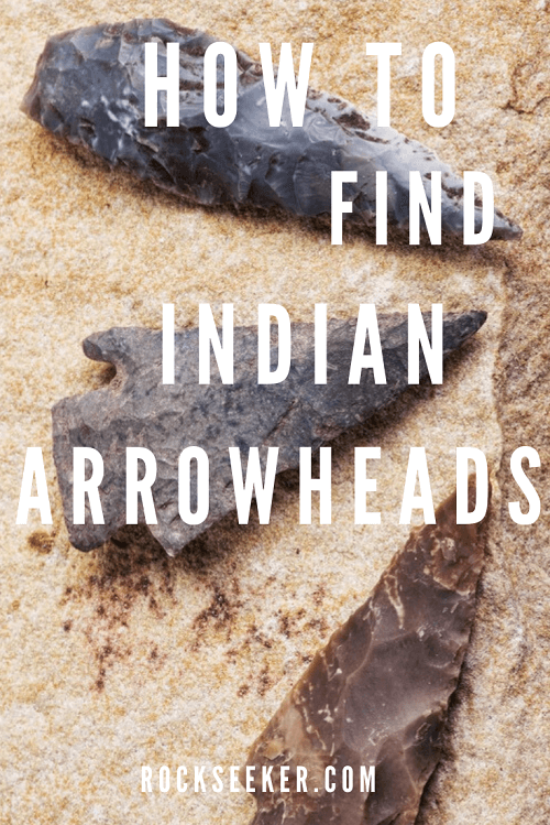 how to find indian arrowheads